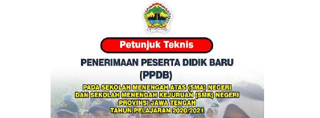 Jadwal Pendaftaran Zonasi dan Juknis PPDB SMAN SMKN Se Provinsi Jawa Tengah Tahun Pelajaran 2020/2021