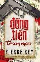 Đồng Tiền Thấm Máu - Pierre Rey