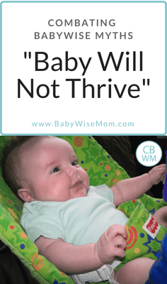Combating Babywise Myths #3: Your Baby Will Not Thrive. Babywise babies thrive and grow really well despite the claims otherwise.