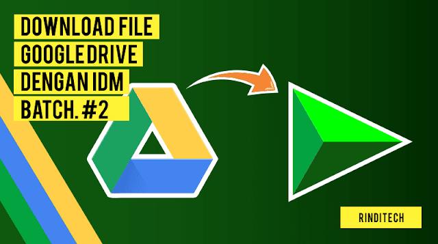 Cara Cepat Download Google Drive Dengan IDM Internet Download Manager