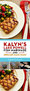 Kalyn's Lake Powell Fish Marinade and Grilled Mahi Mahi found on KalynsKitchen.com