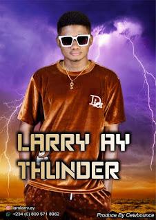 MUSIC: Larry Ay – Thunder