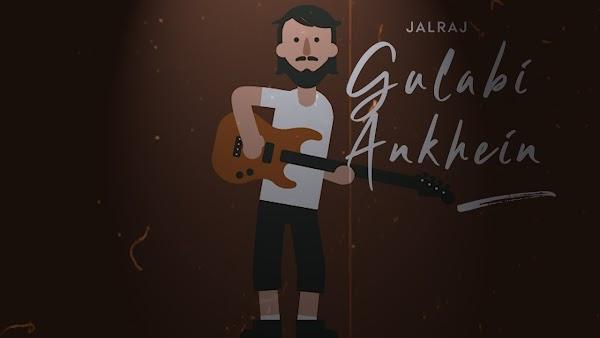 [Lyrics] JalRaj - Gulabi Ankhein (Reprise Version)