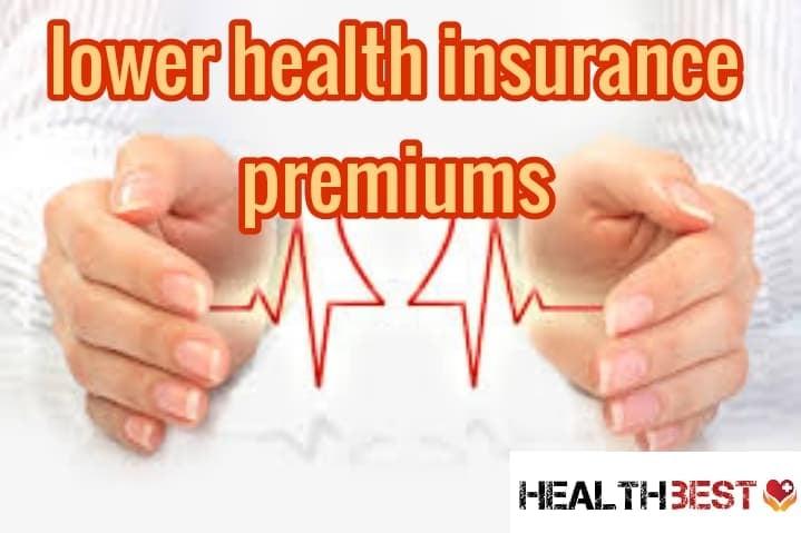8 Diminishing Lower  your Health Insurance Premium