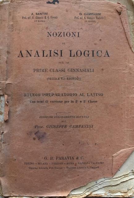 A. Santini, G. Campanini - Nozioni di Analisi Logica. Anno 1921. Tip. Ditta L. Cecchini, Roma