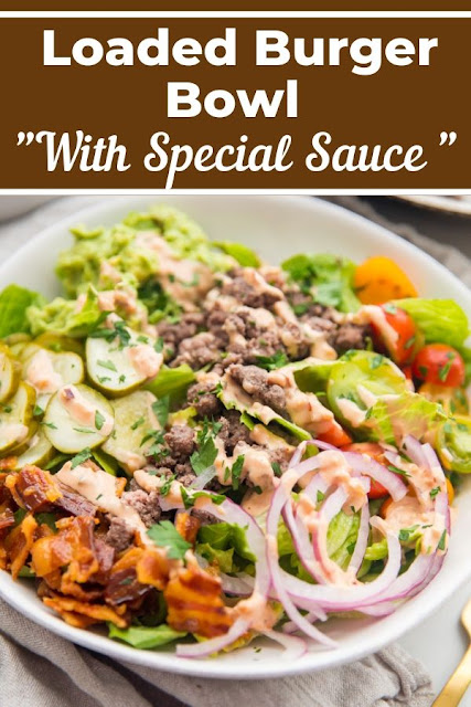 Loaded Burger Bowl With Special Sauce #Loaded #Burger #Bowl #With #Special #Sauce Healthy Recipes For Weight Loss, Healthy Recipes Easy,