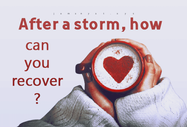 After a storm, how can you recover?