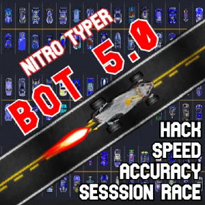 Nitro Typer 5.0 (Session Race, Speed and Accuracy Hack)
