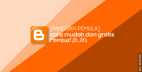 Cara mudah dan gratis buat blog baru