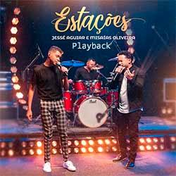 Estações (Playback) - Jessé Aguiar e Misaias Oliveira