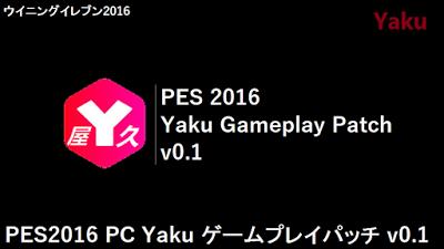 PES 2016 Yaku Gameplay Patch V1