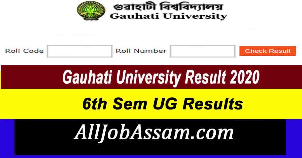 Gauhati University Result 2020 : 6th Sem UG Results Declared
