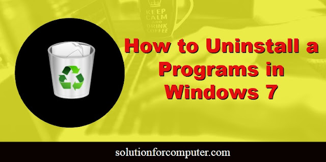 How to uninstall a programs in windows 7