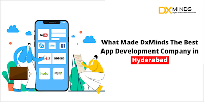 What Made DxMinds The Best App Development Company in Hyderabad
