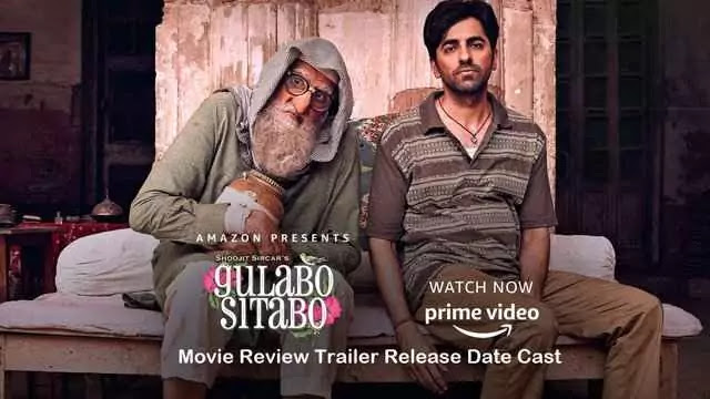 Gulabo Sitabo Movie Review Trailer Release Date Cast– Amazon Prime