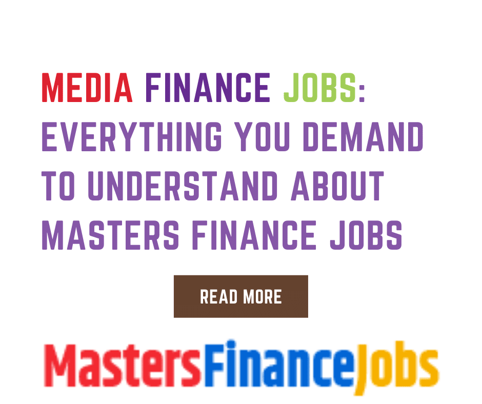 Media Finance Jobs: Everything You Demand To Understand About Masters Finance Jobs, Masters Finance Jobs, Media Finance Jobs