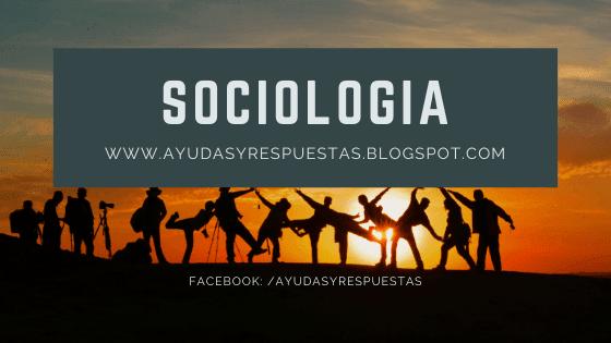 EXAMEN FINAL DE SOCIOLOGÍA