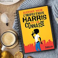 Livre Blog PurpleRain • L'inspectrice Harris est une connasse - Aloysius Wilde