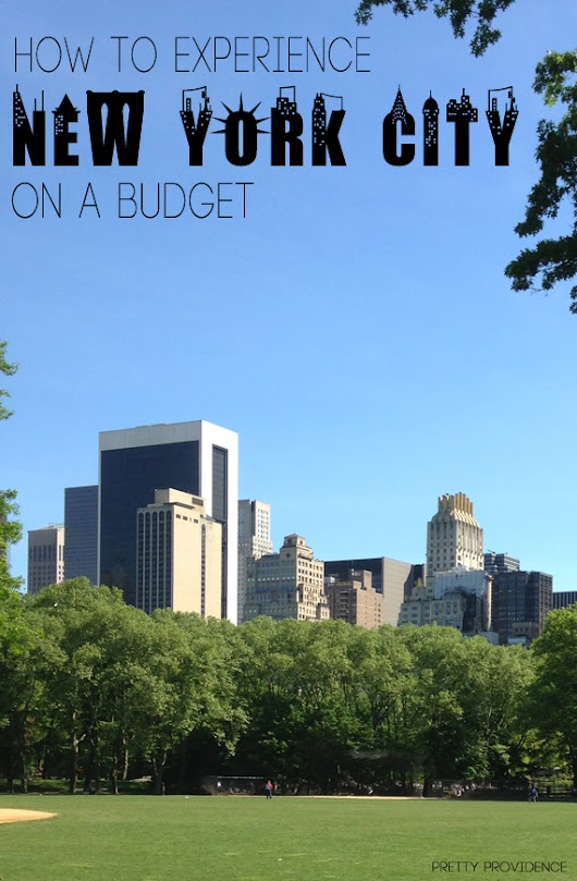 How to Experience New York City on a Budget - Pretty Providence