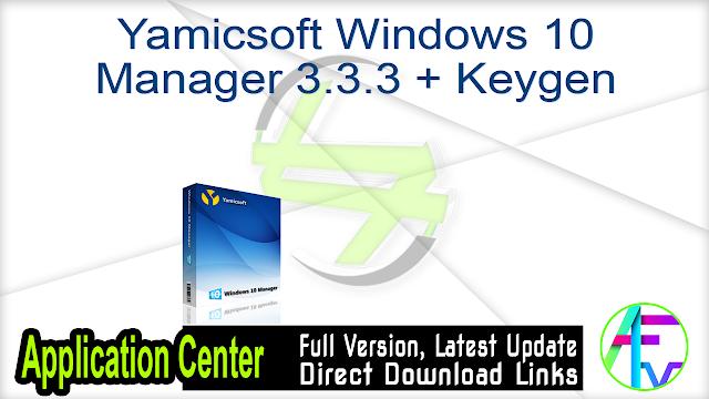 Yamicsoft Windows 10 Manager 3.3.3 + Keygen