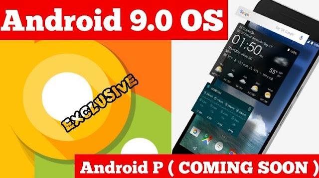 Nama, Tanggal Rilis dan Fitur Unggulan Android 9.0 P