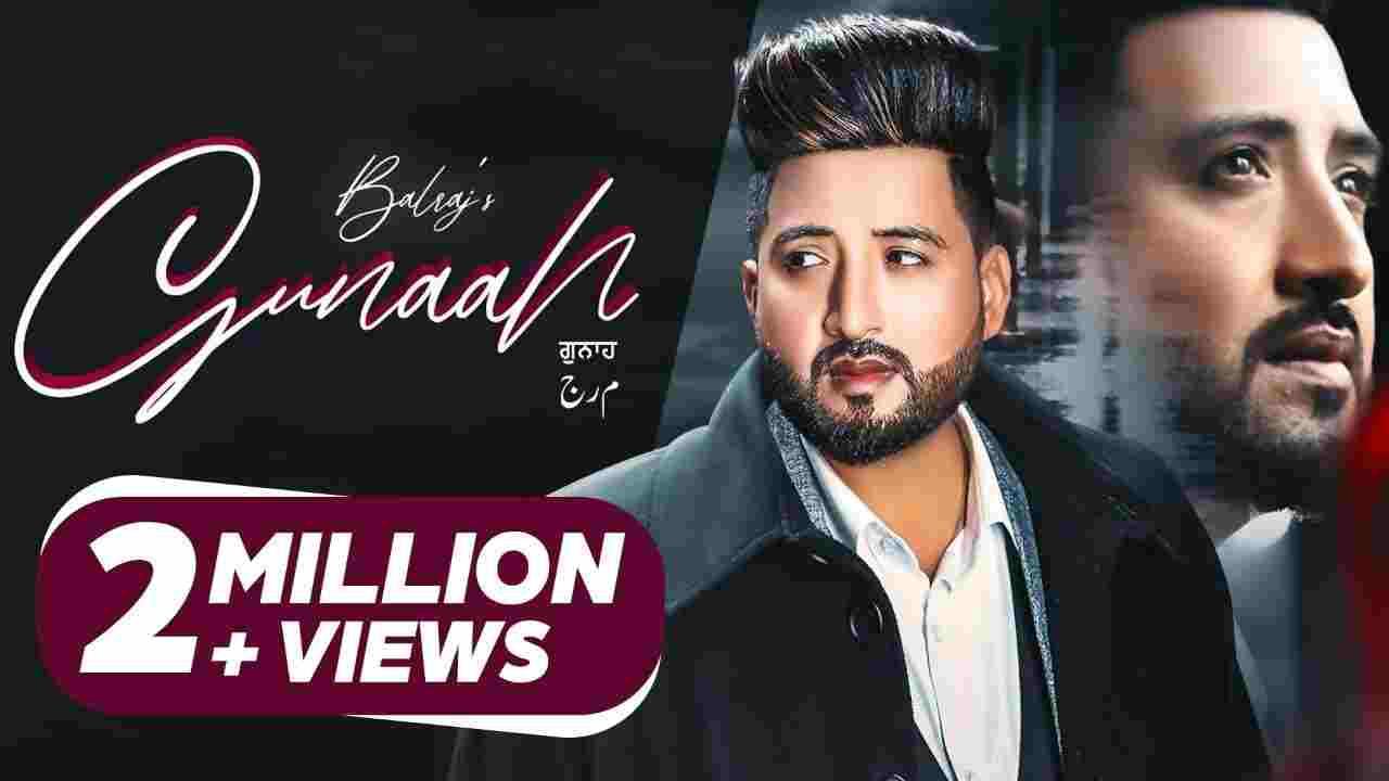 Gunaah lyrics Balraj Punjabi Song