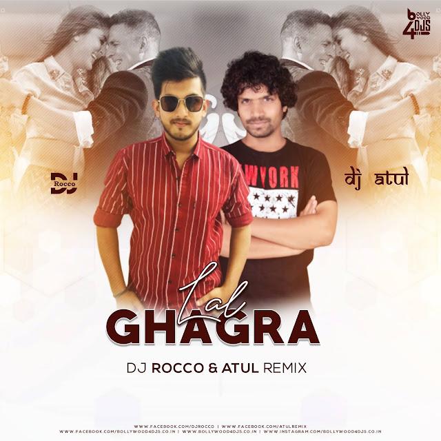 Lal Ghagra (Remix) DJ Rocco & Dj Atul Remix
