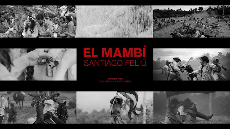 Santiago Feliú - ¨El Mambí¨ - Videoclip - Dirección: Roly Peña - Alejandro Pérez. Portal Del Vídeo Clip Cubano. Música cubana. Trova. Cuba.