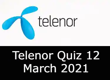 Telenor Answers 12 March 2021 | Telenor Quiz Today 12 March 2021