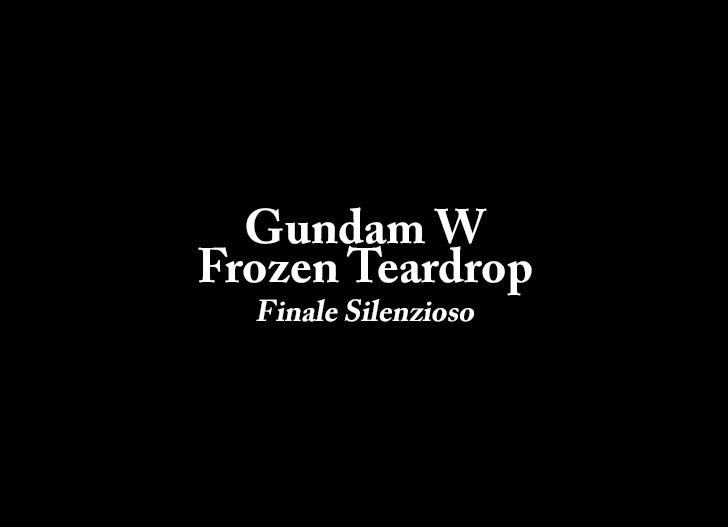[TRADUZIONE] Gundam W Frozen Teardrop Epilogue MC-0023 - Finale Silenzioso