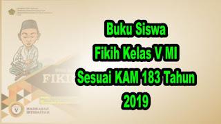 Buku Siswa Fikih Kelas 5 MI Sesuai KMA 183 tahun 2019
