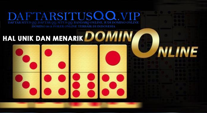 Hal Unik Dan Menarik Domino QQ Online Di Wahyupoker