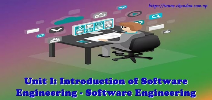 Unit I: Introduction of Software Engineering - Software Engineering