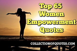 Top 65 Feminism and Women Empowerment Quotes