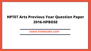 HPTET Arts Previous Year Question Paper 2016-HPBOSE