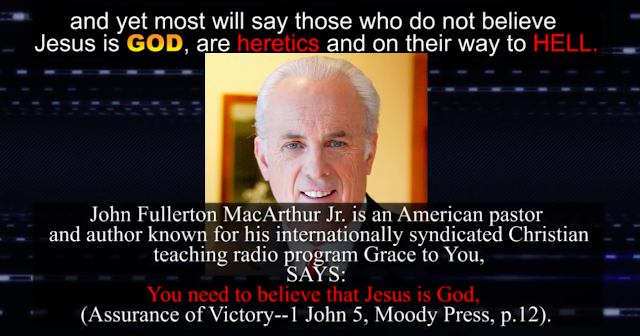False teachers saying we must believe Jesus is GOD.