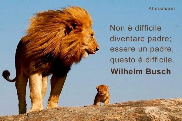 Favorito Aforismario®: Papà - Le frasi più belle sulla Paternità TJ65