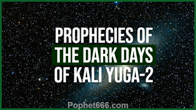 Future Predictions of the Dark Days of Kali Yuga-2