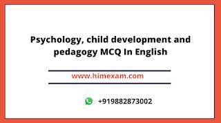 Psychology, child development and pedagogy MCQ In English
