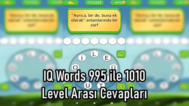 IQ Words 995 ile 1010 Level Arasi Cevaplari