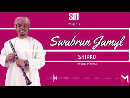AUDIO | Shirko - Swabrun Jamyl | Download New song