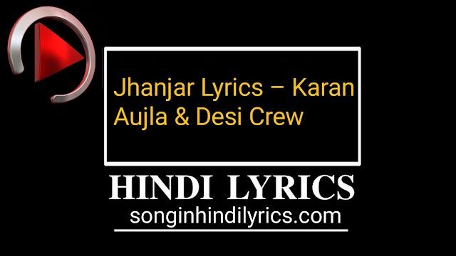 Jhanjar Lyrics – Karan Aujla & Desi Crew