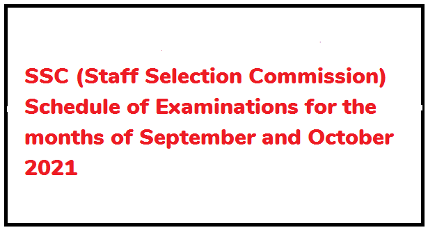 SSC (Staff Selection Commission) Schedule of Examinations for the months of September and October 2021