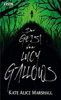 Der Geist von Lucy Gallows - Kate Alice Marshall