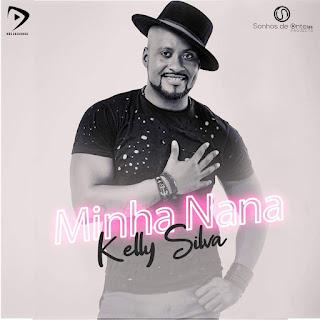 Kelly Silva - Minha Nana (Afro Naija) mp3