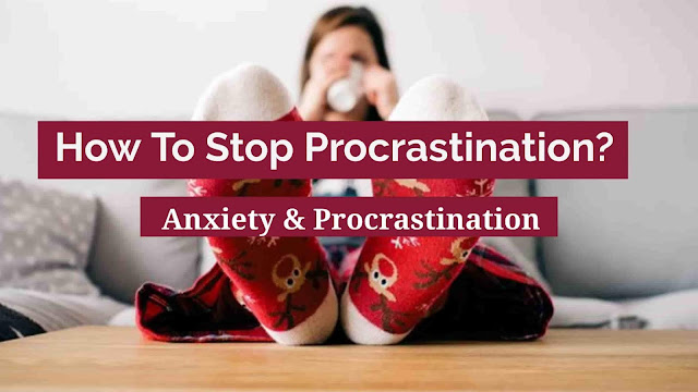 Procrastination And Anxiety