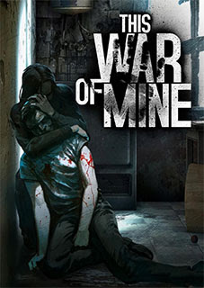 This War of Mine Complete Edition PC download