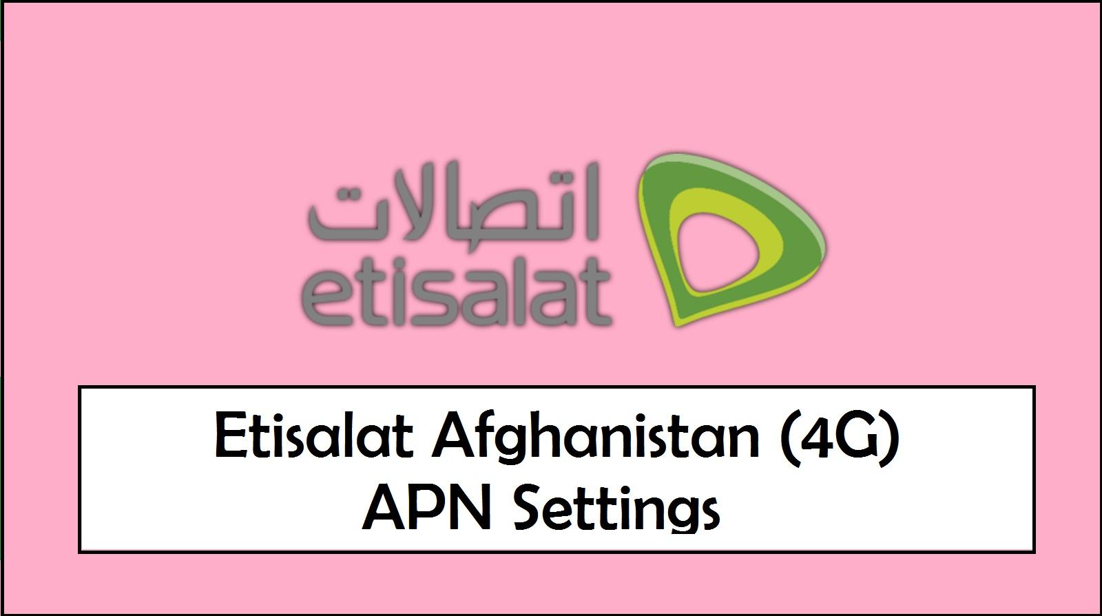 Etisalat Afghanistan APN Settings