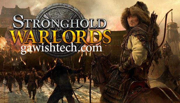 تحميل لعبة سترونج هولد أمراء الحرب Stronghold Warlords 2021