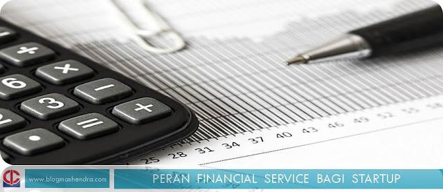 Peran Financial Service Bagi Startup - Blog Mas Hendra